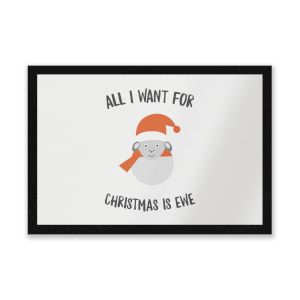 All I Want For Christmas Is Ewe Entrance Mat