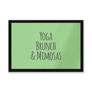 Yoga Brunch And Mimosas Entrance Mat