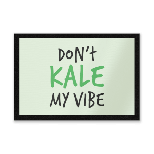 Dont Kale My Vibe Entrance Mat