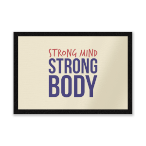 Strong Mind Strong Body Entrance Mat