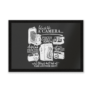 Life Is Like A Camera Entrance Mat