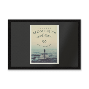 Collect Moments, Not Things A3 Print Entrance Mat