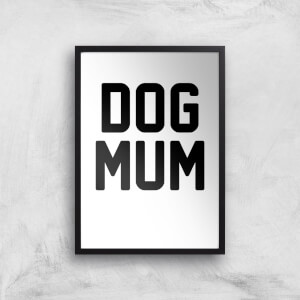 Dog Mum Art Print