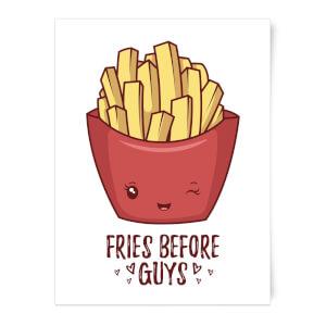 Fries Before Guys Art Print