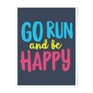 Go Run And Be Happy Art Print