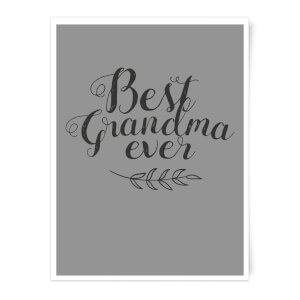 Best Grandma Ever Art Print
