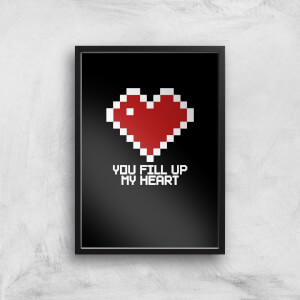 You Fill Up My Heart Art Print