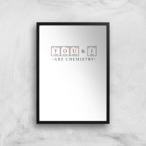 YOU & I Are Chemistry Art Print