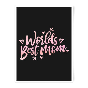 Worlds Best Mom Art Print
