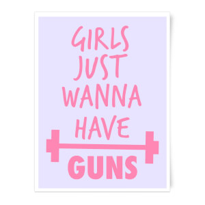 Girls Just Wanna Have Guns Art Print