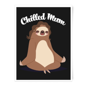 Chilled Mum Sloth Art Print