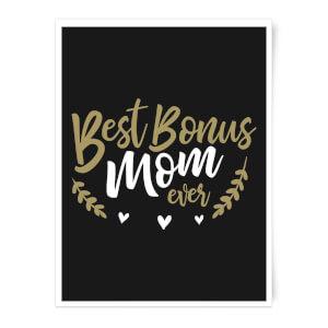 Best Bonus Mom Ever Art Print