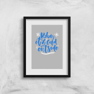 Baby It's Cold Outside Art Print
