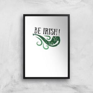 Be Irish Art Print