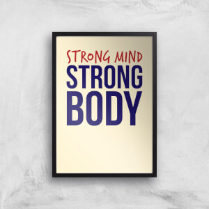 Strong Mind Strong Body Art Print