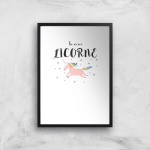 Tu Es Ma Licorne Art Print