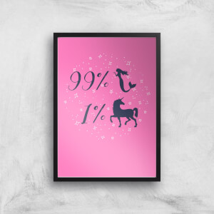 99% Mermaid 1 % Unicorn Art Print