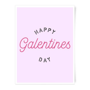 Happy Galentine's Day Art Print