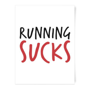 Running Sucks Art Print