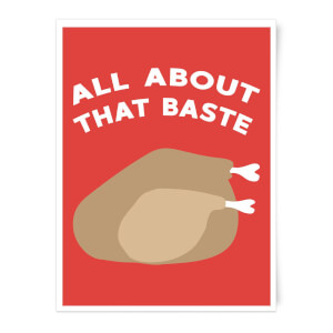 All About That Baste Art Print