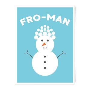 Fro-Man Art Print