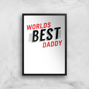 Worlds Best Daddy Art Print