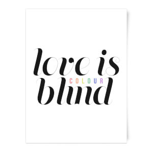 Love Is (Colour) Blind Art Print