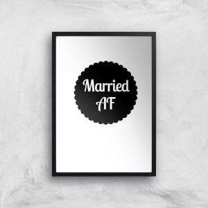 Married AF Art Print