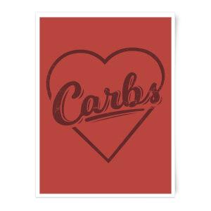 Love Carbs Art Print