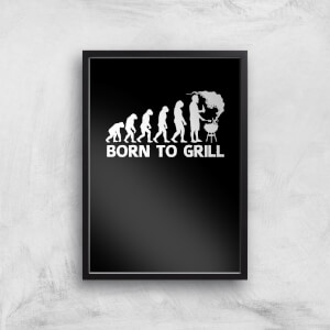 Born To Grill Art Print