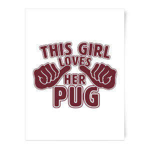 This Girl Loves Her Pug Art Print