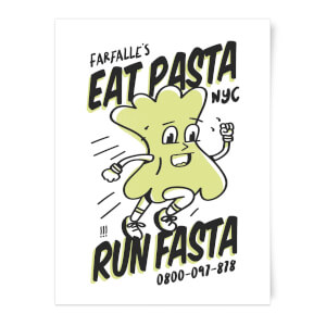 EAT PASTA RUN FASTA Art Print