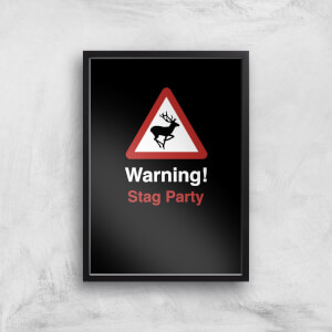 Warning Stag Party Art Print