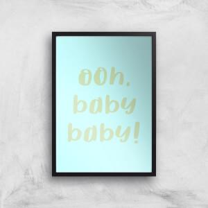 Ooh Baby Baby Art Print