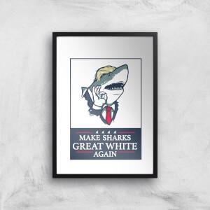 Make Sharks Great White Again Art Print