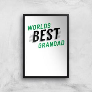 Worlds Best Grandad Art Print