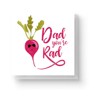 Dad You're Rad Square Greetings Card (14.8cm x 14.8cm)