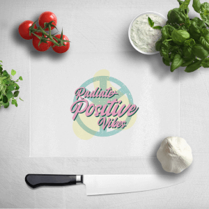 Radiate Positive Vibes Chopping Board