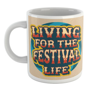 Living For The Festival Life Mug