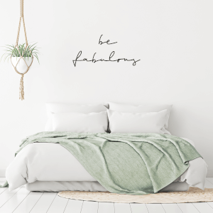 Be Fabulous Wall Decal