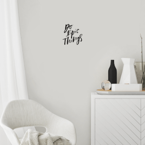 Do Epic Things Wall Art Vinyl