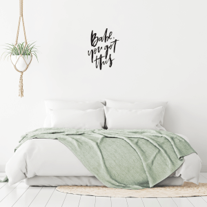 Babe You Got This Wall Decal