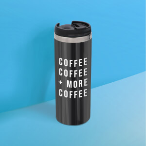 Coffee Coffee And More Coffee Stainless Steel Travel Mug