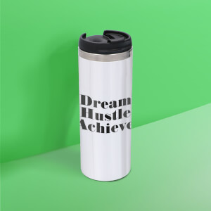 Dream Hustle Achieve Stainless Steel Travel Mug - Metallic Finish