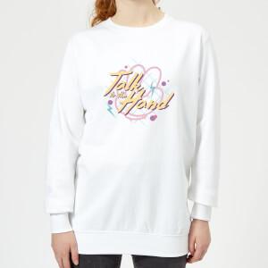 Talk To The Hand Women's Sweatshirt - White