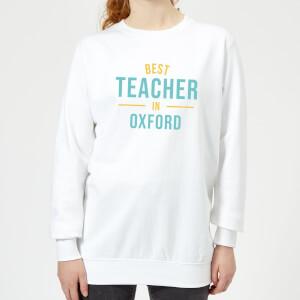 Best Teacher In Oxford Women's Sweatshirt - White