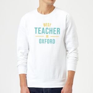 Best Teacher In Oxford Sweatshirt - White