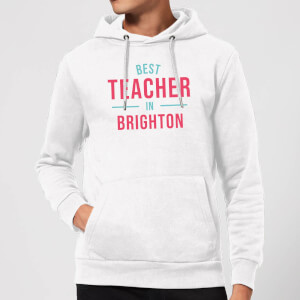 Best Teacher In Brighton Hoodie - White
