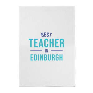 Best Teacher In Edinburgh Cotton Tea Towel