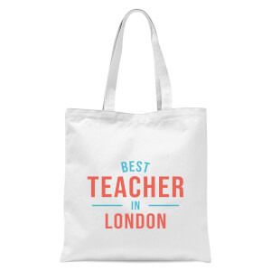 Best Teacher In London Tote Bag - White